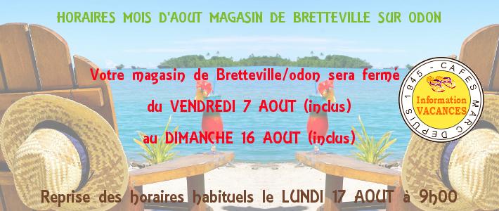 Fermeture de la boutique Cafés Marc de Bretteville/odon du 7 au 16 aout 2015
